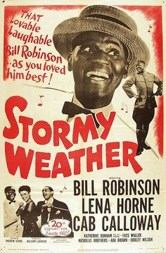 'Stormy Weather' my all time favorite, has amazing singing & dancing and a romantic love story <3 Perfect movie for a lazy stormy day!