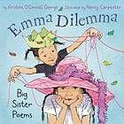 Emma dilemma : big sister poems PS3557.E488B54 JUV