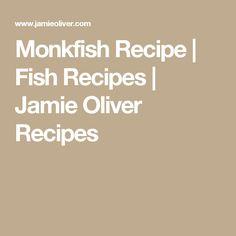 Monkfish Recipe | Fish Recipes | Jamie Oliver Recipes