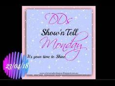 Show'n'Tell Monday 23rd April 2018
