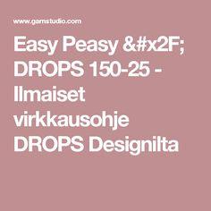 Easy Peasy / DROPS 150-25 - Ilmaiset virkkausohje DROPS Designilta
