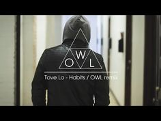 Tove Lo - Habits / OWL Remix