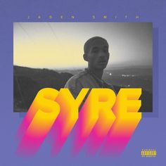 Jaden Smith - SYRE made by Creat1ve   fanmade music artwork   Coverlandia