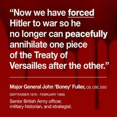 The opinion of a British General that it was Britain who caused WW2.