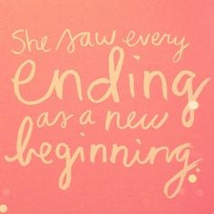 every ending as a new beginning