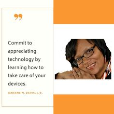 Take Care of Your Devices - Commit to Appreciating Technology * Janeane's World Family Traditions, In Writing, Job Search, Take Care Of Yourself, Family Life, Helpful Hints, Appreciation, Things To Come, Technology