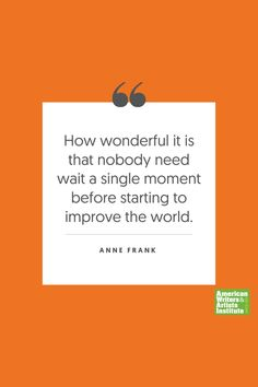 """How wonderful it is that nobody need wait a single moment before starting to improve the world."" - Anne Frank    Get your creative juices flowing w/ AWAI writing prompts. Get writing prompts, copywriting training, freelance writing support, and more at awai.com! #awai #writerslife #freelancewriting #copywriting #writing Writing Skills, Writing Prompts, Anne Frank Quotes, Creative Writing Inspiration, Freelance Writing Jobs, Writing Assignments, New Career, Writing Quotes, Copywriting"