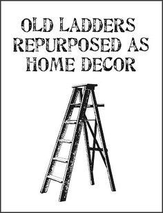 Ideas for using ladders as decor:  In the bathroom to hold towels & toiletries  In the kitchen as pot & utensil racks  Indoors or out to display plants or as a trellis  In the bedroom as a bed side table   In the bedroom to store shoes & accessories  In a laundry room to hang clothing  Throughout the home as a photo or collection display
