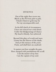 """Invictus"" by William Ernest Henley. Reminds me of my dad SO much. He also used to recite this to me when I was younger."