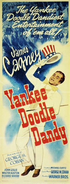 Yankee Doodle Dandy - James Cagney  Who would have thought with all his gangster roles that James Cagney could sing and dance. He does a wonderful job playing the roll of George Cohan.