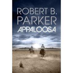 Appaloosa: Amazon.co.uk: Robert B. Parker: Books