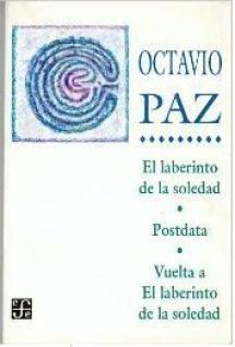 El laberinto de la soledad, de Octavio Paz - Fondo de Cultura Económica