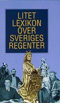 """""""Litet lexikon over sveriges regenter"""" av Lars O Lagerqvist"""