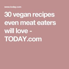 30 vegan recipes even meat eaters will love - TODAY.com