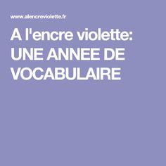 A l'encre violette: UNE ANNEE DE VOCABULAIRE