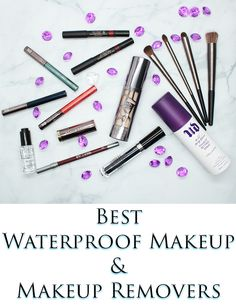Best Waterproof Makeup and Makeup Removers - My picks for the makeup you need to know about, plus the best ways to remove them. Cruelty…