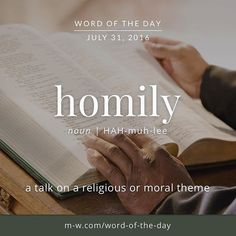 The #wordoftheday is homily. #merriamwebster #dictionary #language