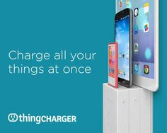 Charging Solution, thingCHARGER, is Awesome For Your Devices