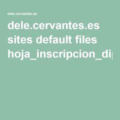 dele.cervantes.es sites default files hoja_inscripcion_diplomas_dele_2016_instituto_cervantes.pdf