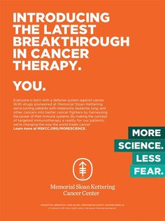 Pereira & O'Dell New York launches a new campaign for Memorial Sloan Kettering that aims to address the fears surrounding cancer while highlight advancements in care and research.