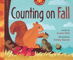 Counting on Fall, by Lizann Flatt. A book of fall animals and primary counting concepts.