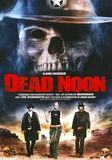 Dead Noon [DVD] [English] [2007]