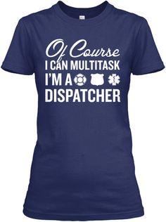 Of Course - Dispatcher | Teespring