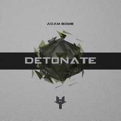 Adam Bomb - Detonate by Hybrid Trap