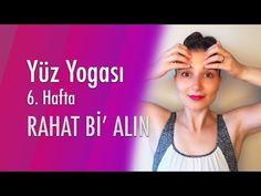 6. Hafta Yüz Yogası - Rahat bir Alın   MONTAJSIZ - YouTube