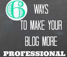 6 Ways to Make Your Blog More Professional by jessiejoathome