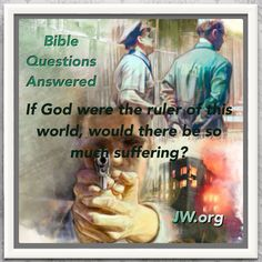 "Bible Questions Answered - If God rules the world, why is it filled with suffering?  Who really rules this world? Who will resolve man's problems? For Bible answers, please visit  JW.org, under ""Publications"" select ""Magazines"" & find ""THE WATCHTOWER May 2014."" Read, listen or download."