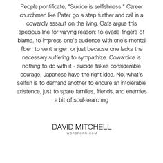 """David Mitchell - """"People pontificate, """"Suicide is selfishness."""" Career churchmen like Pater go a step..."""". death, suffering, suicide, guilt, selfishness"""