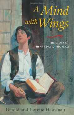 A Mind with Wings: The Story of Henry David Thoreau by Gerald Hausman,http://www.amazon.com/dp/1590302281/ref=cm_sw_r_pi_dp_VfUYsb1F5270AFQY