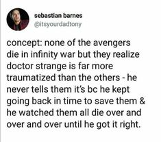 Oh god no. If this happens that means we would probably see it as well. The Avengers... Spidey... All of them dying over and over again