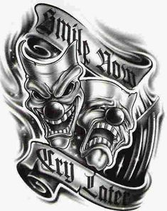 Laugh Now Cry Later Tattoo Designs - Tattoo Ideas Pictures Gangsta Tattoos, Chicano Tattoos, Chicano Art, Skull Tattoos, Body Art Tattoos, Tattoo Drawings, Sketch Tattoo Design, Tattoo Sleeve Designs, Sleeve Tattoos