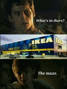 It's true! This place was trying to capture me until the doors close!!! And then i will have to sty whole night in the maze! And NO ONE EVER SURVIVED THE NIGHT IN THE MAZE!!!!! I mean,IKEA