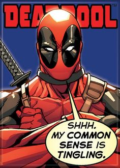 "Deadpool: ""My Common Sense Is Tingling"""