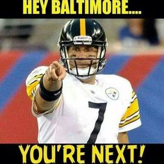 Baltimorons going down! Pitsburgh Steelers, Here We Go Steelers, Pittsburgh Steelers Football, Pittsburgh Sports, Steelers Stuff, Dallas Cowboys, Football Quotes, Football Is Life, Best Football Team