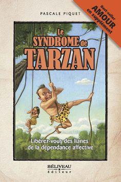 Pascale Piquet - Dépendance affective - Tarzan