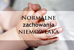 Normalne zachowania niemowlaka, w których doszukujemy się problemu