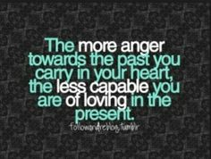 Too many people let their past ruin the chance of a good future... Need to leave it where it belongs.... In the past...