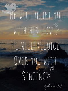 This is my FAVORITE bible verse. I picture God as a father softly singing a lullaby to a babe in his arms. So sweet!