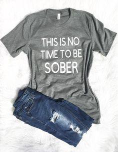 Cute Shirts, Funny Shirts, Funny Tanks, Only Shirt, Party Shirts, Brunch Shirts, Drinking Shirts, Travel Shirts, Ladies Party