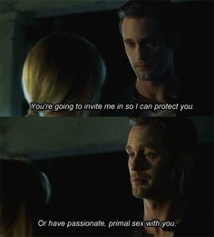oh dear god eric northman. please say this to me.