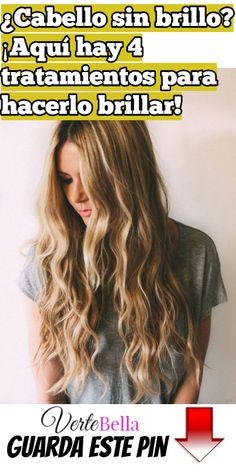 ¿Cabello sin brillo? ¡Aquí hay 4 tratamientos para hacerlo brillar! Toning Blonde Hair, Hair Looks, Remedies, Lily, Make Up, Long Hair Styles, Beauty, Hair, Medicine