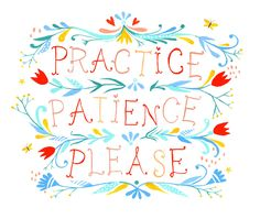 Patience, please. $18.00, via Etsy.