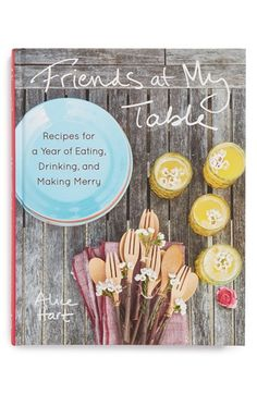 Friends at my Table Cookbook http://rstyle.me/n/kk7qmnyg6