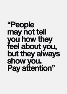 LOVE this! I'm so tired of hearing ¨he says he loves me¨ Umm...if that's love I don't want it...PAY ATTENTION
