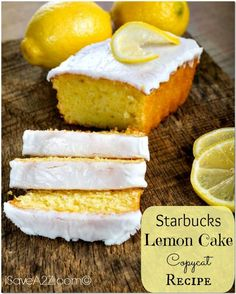 Starbucks Lemon Cake Copycat Recipe!  PIN THIS NOW so you don't ever lose this amazing recipe!!