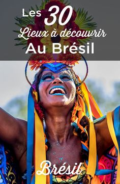 Que faire au Brésil? Notre TOP 30 des lieux à voir et à visiter absolument lors de votre voyage au Brésil. La liste complète des endroits à ne pas manquer